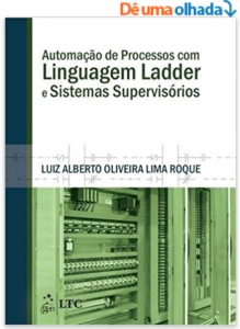 Automação de Processos com Linguagem Ladder e Sistemas Supervisórios