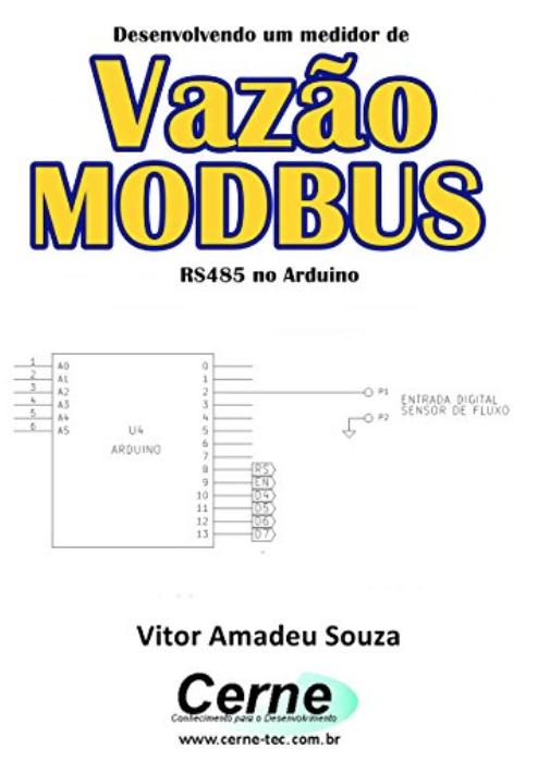 Desenvolvendo um medidor de Vazão MODBUS RS485 no Arduino